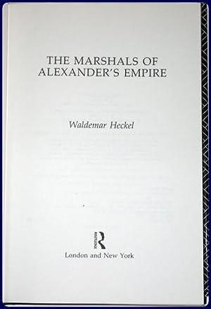 THE MARSHALS OF ALEXANDER'S EMPIRE.: Heckel, Waldemar