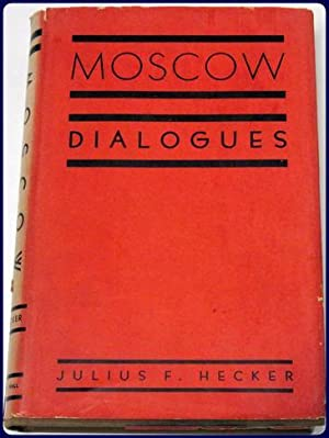 MOSCOW DIALOGUES. DISCUSSIONS ON RED PHILOSOPHY: Hecker, Julius F.