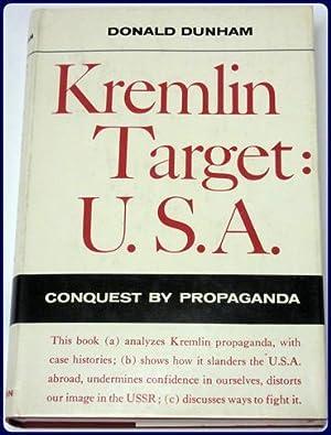 KREMLIN TARGET: U.S.A. CONQUEST BY PROPAGANDA: Dunham, Donald