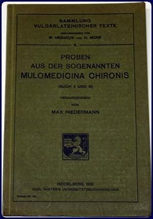 PROBEN AUS DER SOGENANNTEN MULOMEDICINA CHIRONIS (BUCH II UND III): Niedermann, Max