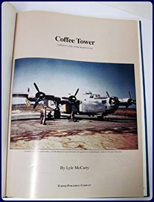 COFFEE TOWER. A HISTORY OF THE 459TH BOMB GROUP: McCarty, Lyle