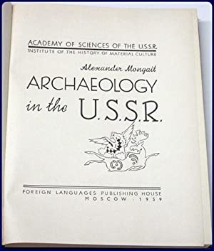ARCHAEOLOGY IN THE U.S.S.R.: Mongait, Alexander