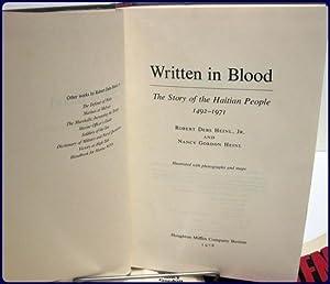 WRITTEN IN BLOOD. THE STORY OF THE HAITIAN PEOPLE 1492-1971.: Heinl, Robert Debs and Heinl, Nancy ...