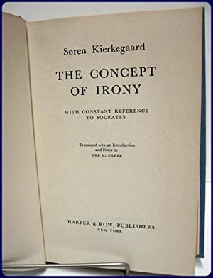 THE CONCEPT OF IRONY. WITH CONSTANT REFERENCE TO SOCRATES: Kierkegaard, Soren