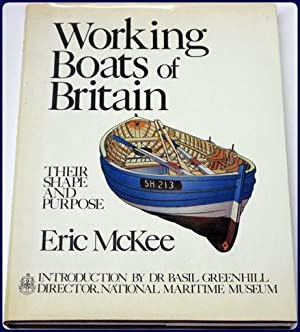WORKING BOATS OF BRITAIN THEIR SHAPE AND: McKee, Eric