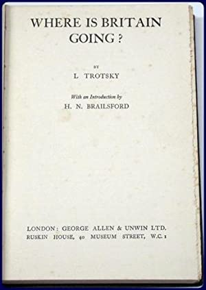 WHERE IS BRITAIN GOING?: Trotsky, Leon
