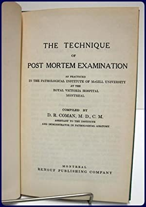 THE TECHNIQUE OF POST MORTEM EXAMINATION As Practiced in the Pathological Institute of McGill ...