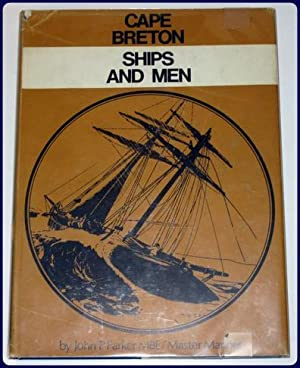 CAPE BRETON. SHIPS AND MEN.: Parker, John P.,