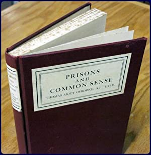 PRISONS AND COMMON SENSE: Osborne, Thomas Mott