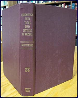 GENEALOGICAL GUIDE TO THE EARLY SETTLERS OF AMERICA. With a Brief History of Those of the First ...