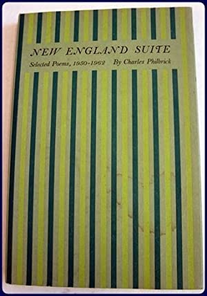 NEW ENGLAND SUITE. SELECTED POEMS, 1850-1962: Philbrick, Charles
