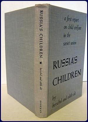 RUSSIA'S CHILDREN. A FIRST REPORT ON CHILD WELFARE IN THE SOVIET UNION: Alt, Herschel and ...