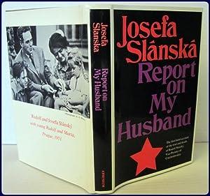 REPORT ON MY HUSBAND. Translated from the: Slanska, Josefa