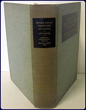 INNER ASIAN FRONTIERS OF CHINA (American Geographical: Lattimore, Owen