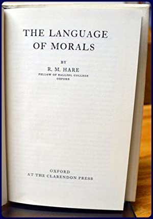 THE LANGUAGE OF MORALS: Hare, R. M.