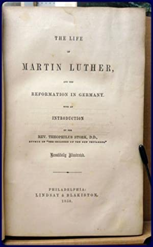 THE LIFE OF MARTIN LUTHER AND THE: Stork, D.D., Rev.