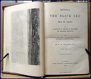 RUSSIA ON THE BLACK SEA AND SEA OF AZOF: Being a Narrative of Travels in the Crimea and Bordering ...