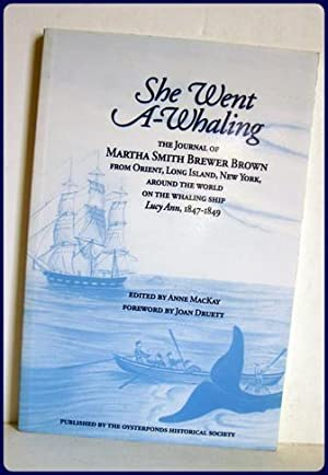 SHE WENT A-WHALING. The Journal of Martha: Brown, Martha Smith