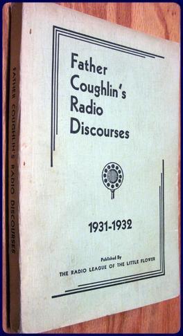 FATHER COUGHLIN'S RADIO DISCOURSES, 1931-1932.: Coughlin, Rev. Chas.