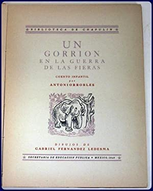 UN GORRION EN LA GUERRA DE LAS FIERAS. Biblioteca de Chapulin.: Antoniorrobles. Dibujos de Gabriel ...