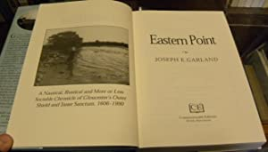 EASTERN POINT. A Nautical, Rustical and More or Less Sociable Chronicle of Gloucester's Outer ...