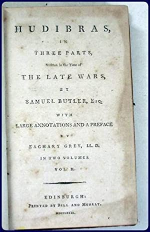 HUDIBRAS, IN THREE PARTS. With large annotations and a preface by Zachary Grey.: Butler, Samuel
