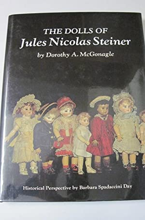 THE DOLLS OF JULES NICOLAS STEINER.: McGonagle, Dorothy A.