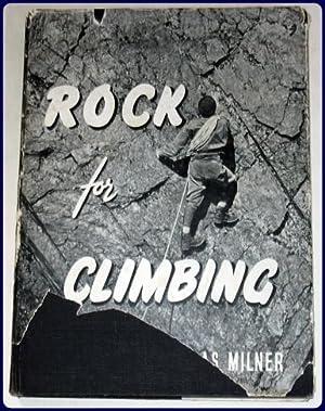 ROCK FOR CLIMBING.: Milner, C. Douglas