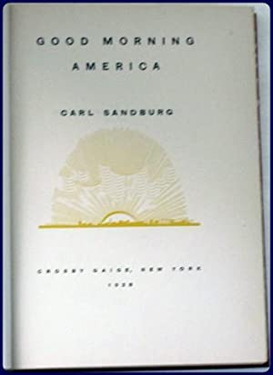 GOOD MORNING, AMERICA.: Sandburg, Carl