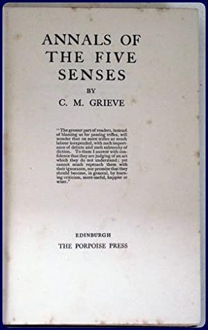 ANNALS OF THE FIVE SENSES.: Grieve, C. M. (Hugh Macdairmid, psued)