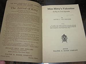 MISS HITTY'S VALENTINE. A Play in Two: Van Derveer, Lettie