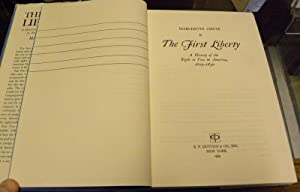 THE FIRST LIBERTY. A HISTORY OF THE RIGHT TO VOTE IN AMERICA, 1619-1850.: Chute, Marchette