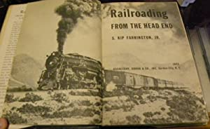 RAILROADING FROM THE HEAD END: Farrington, Jr., S. Kip