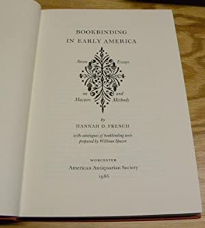 BOOKBINDING IN EARLY AMERICA. Seven Essays on Masters and Methods.