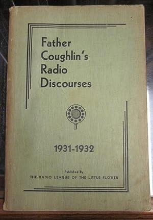 FATHER COUGHLIN'S RADIO DISCOURSES, 1931-32.: Coughlin, Rev. Chas.