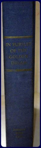IN PURSUIT OF THE GOLDEN DREAM.: Gardiner, Howard C.: