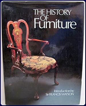 THE HISTORY OF FURNITURE . Intro. by Sir Francis Watson.;