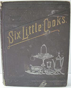 SIX LITTLE COOKS; OR AUNT JANE'S COOKING CLASS