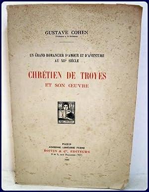 CHRETIEN DE TROYES ET SON OEUVRE.: Cohen, Gustave