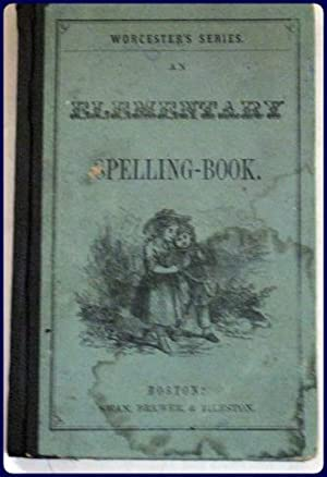 AN ELEMENTARY SPELLING-BOOK, DESIGNED FOR PRIMARY AND