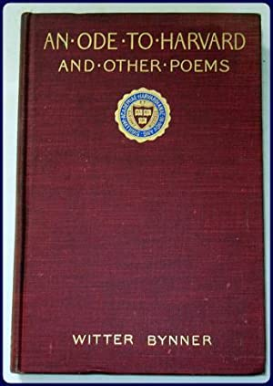 AN ODE TO HARVARD AND OTHER POEMS.: Bynner, Witter