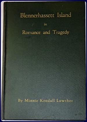 BLENNERHASSETT ISLAND IN ROMANCE AND TRAGEDY.: Lowther, Minnie Kendall