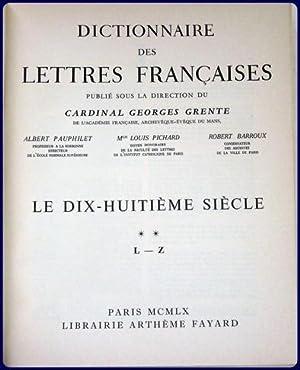 DICTIONNAIRE DES LETTRES FRANCAISES. LE DIX-HUITIEME SIECLE.: Grente, Georges (Direction du)