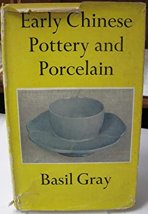 EARLY CHINESE POTTERY AND PORCELAIN.: Gray, Basil: