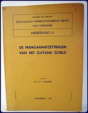 DE MANGAANAFZETTINGEN VAN HET GUYANA SCHILD.: Holtrop, Dr. Ir. J. F.