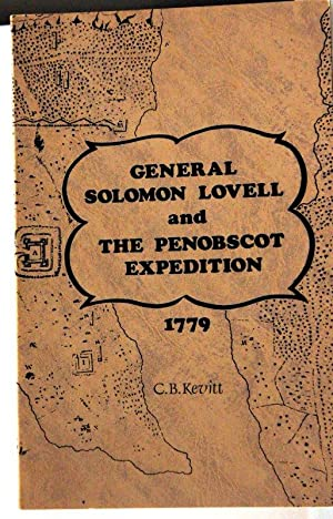 GENERAL SOLOMON LOVELL AND THE PENOBSCOT EXPEDITION: Kevitt, Chester B.: