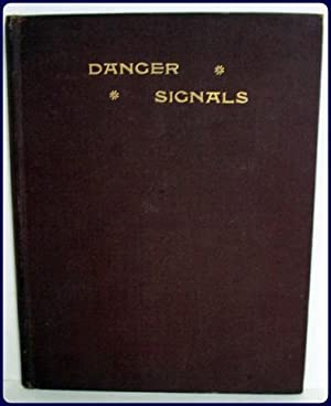 DANGER SIGNALS. SECRET SOCIETIES ILLUMINATED. Witnesses to their influence in The Home, the Church,...