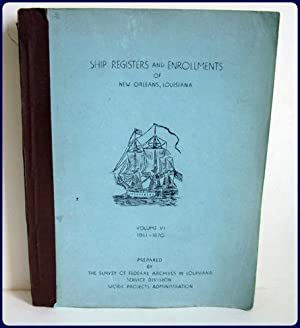SHIP REGISTERS AND ENROLLMENTS OF NEW ORLEANS, LOUISIANA. Vol. 6:1861-1870.: Works Progress ...