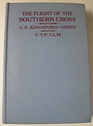 THE FLIGHT OF THE SOUTHERN CROSS.: Kingsford-Smith, C. E.