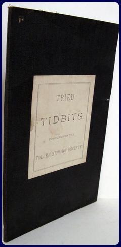 TRIED TIDBITS. Compiled for the .: Follen Sewing Society.